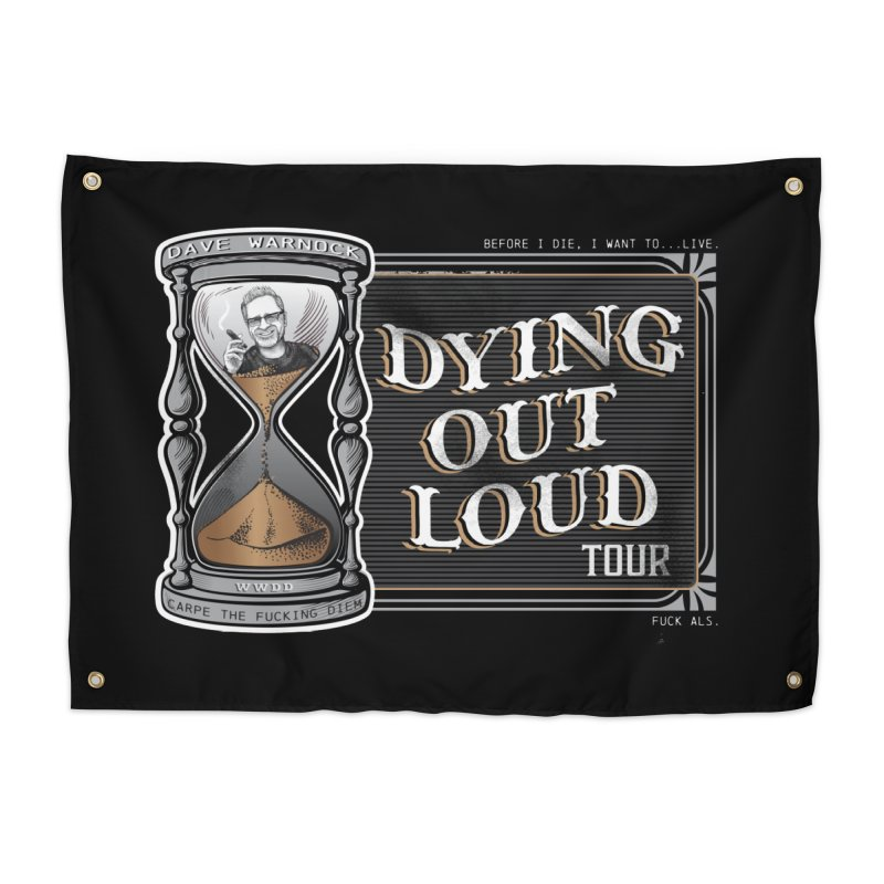 Dying Out Loud (Explicit) Home Tapestry by Dying Out Loud Swag