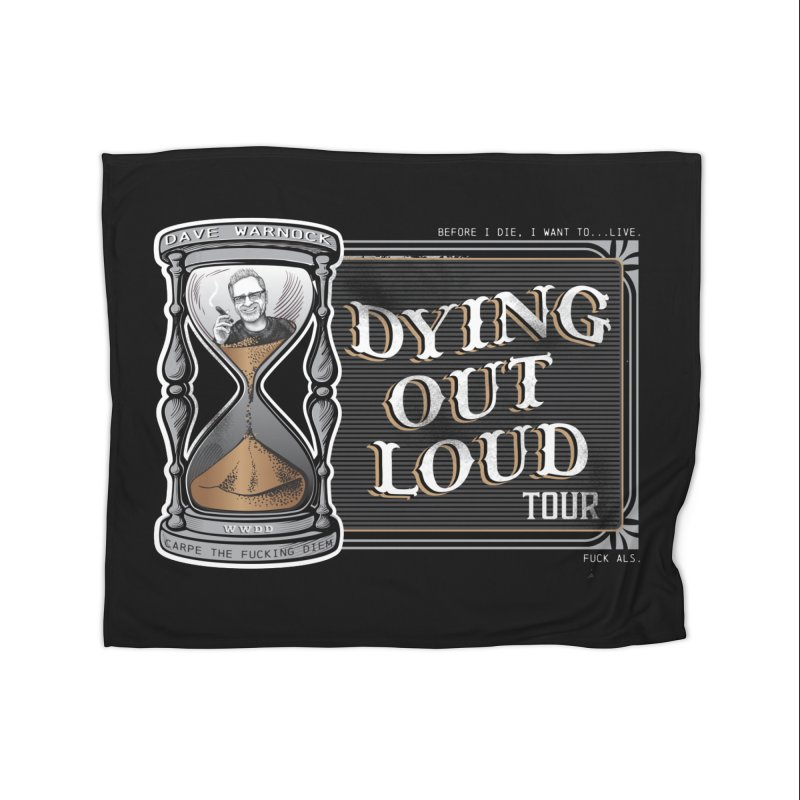 Dying Out Loud (Explicit) Home Fleece Blanket Blanket by Dying Out Loud Swag