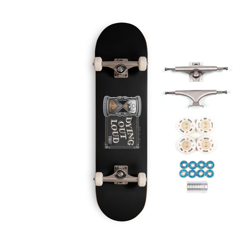 Dying Out Loud (Explicit) Accessories Complete - Premium Skateboard by Dying Out Loud Swag