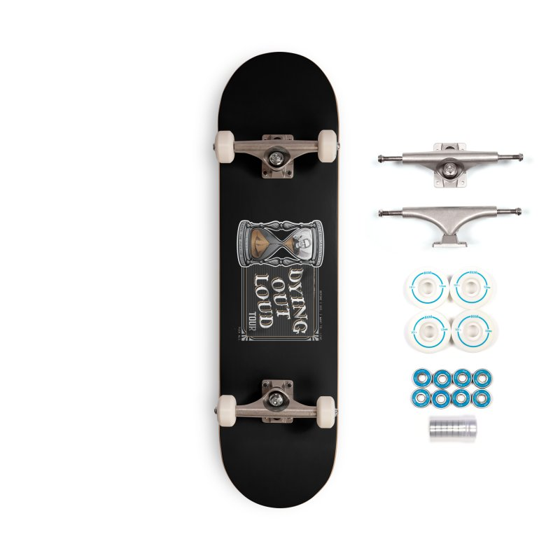 Dying Out Loud (Explicit) Accessories Complete - Basic Skateboard by Dying Out Loud Swag