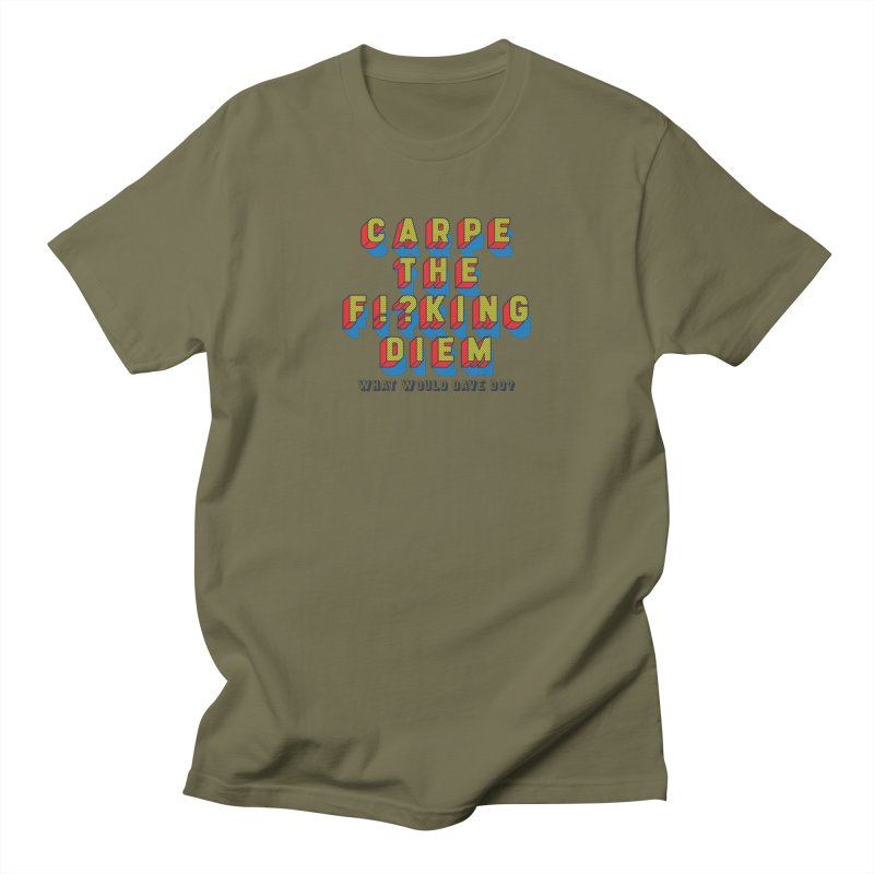 Carpe The F!?king Diem Men's Regular T-Shirt by Dying Out Loud Swag