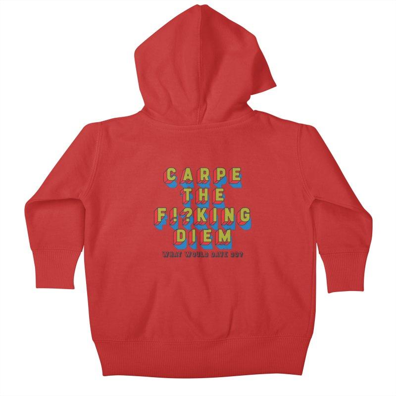 Carpe The F!?king Diem Kids Baby Zip-Up Hoody by Dying Out Loud Swag