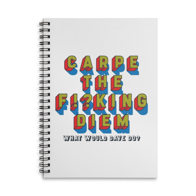 Carpe The F!?king Diem Accessories Lined Spiral Notebook by Dying Out Loud Swag
