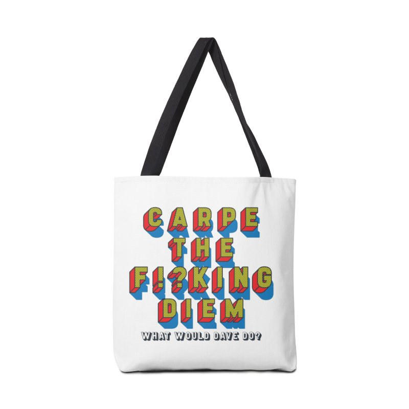 Carpe The F!?king Diem Accessories Tote Bag Bag by Dying Out Loud Swag
