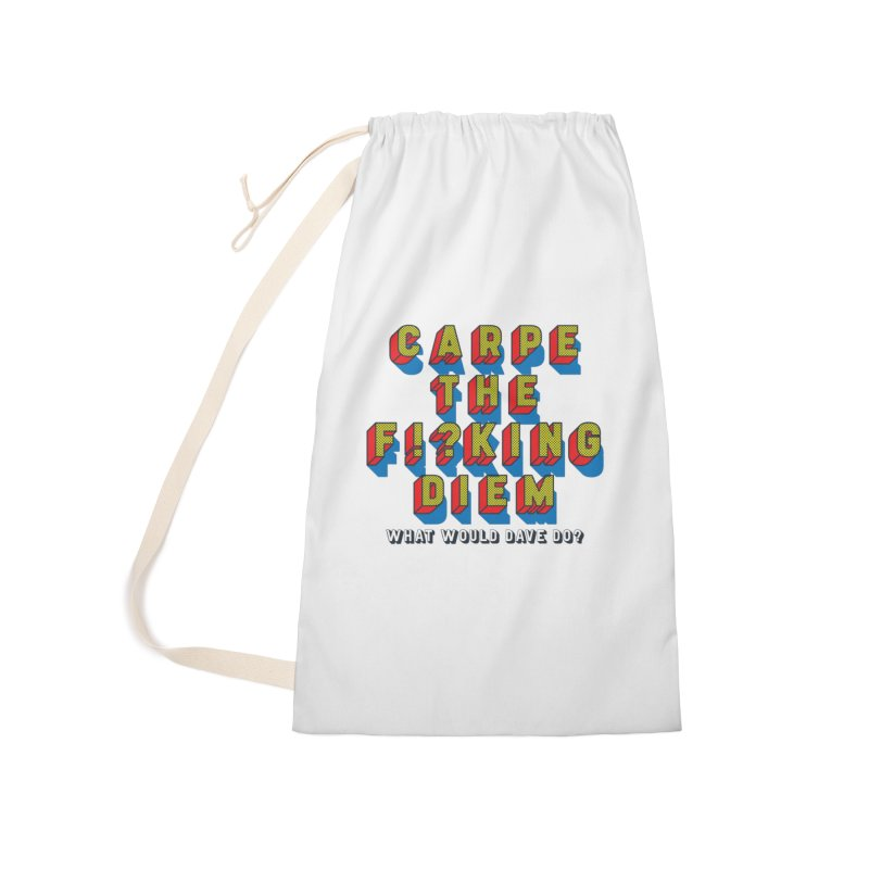 Carpe The F!?king Diem Accessories Laundry Bag Bag by Dying Out Loud Swag