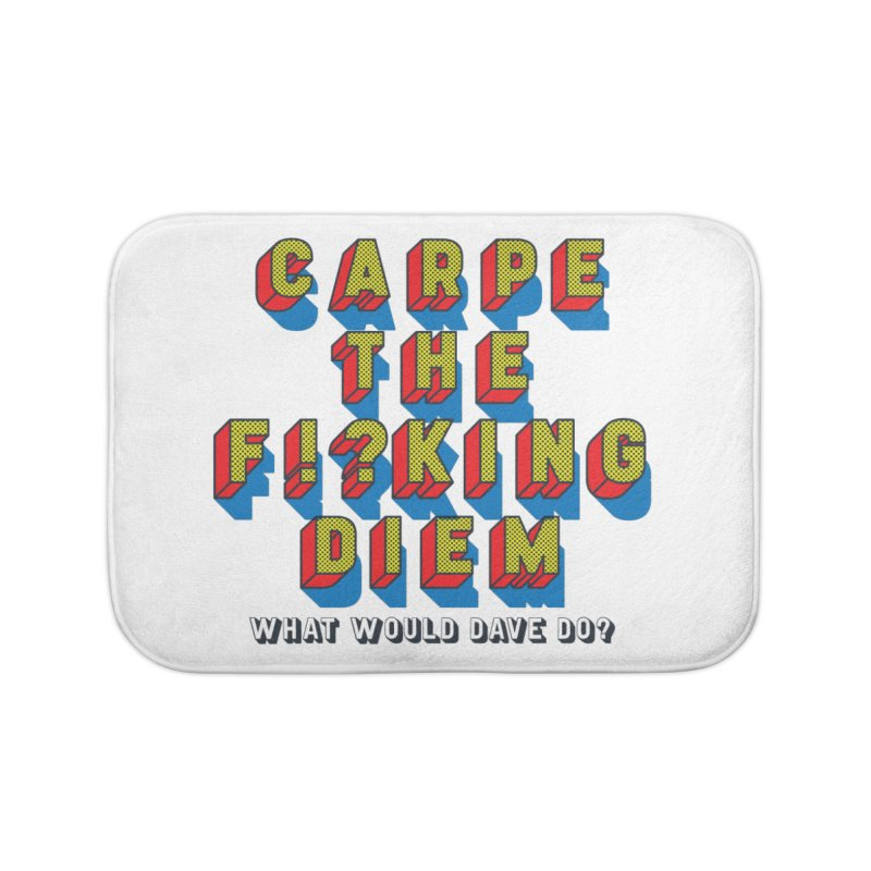Carpe The F!?king Diem Home Bath Mat by Dying Out Loud Swag