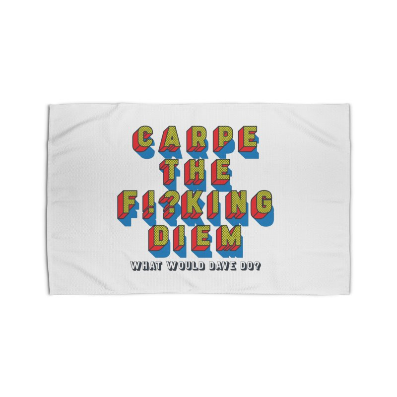 Carpe The F!?king Diem Home Rug by Dying Out Loud Swag