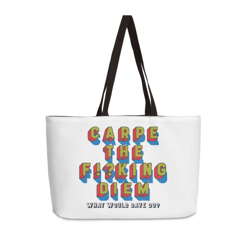 Carpe The F!?king Diem Accessories Weekender Bag Bag by Dying Out Loud Swag