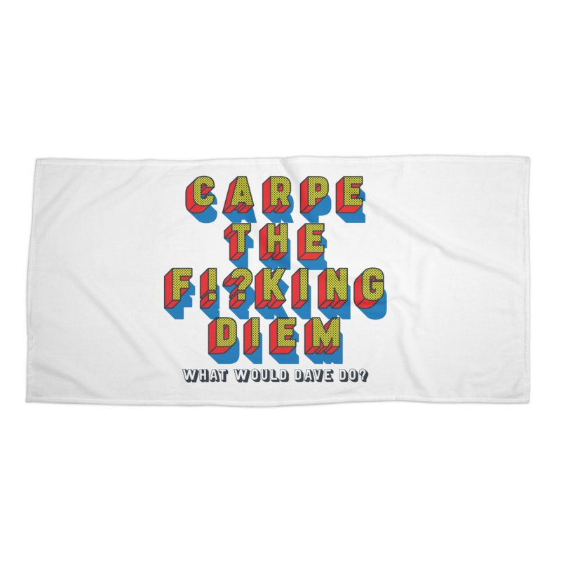 Carpe The F!?king Diem Accessories Beach Towel by Dying Out Loud Swag