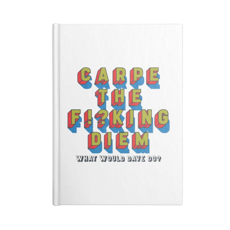 Carpe The F!?king Diem Accessories Lined Journal Notebook by Dying Out Loud Swag