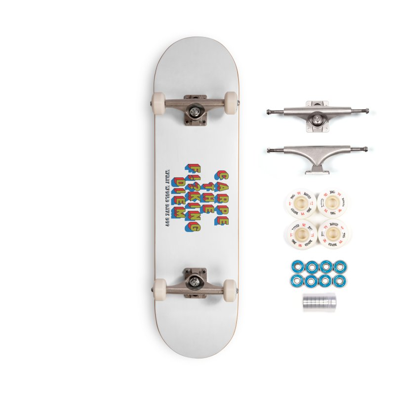 Carpe The F!?king Diem Accessories Complete - Premium Skateboard by Dying Out Loud Swag