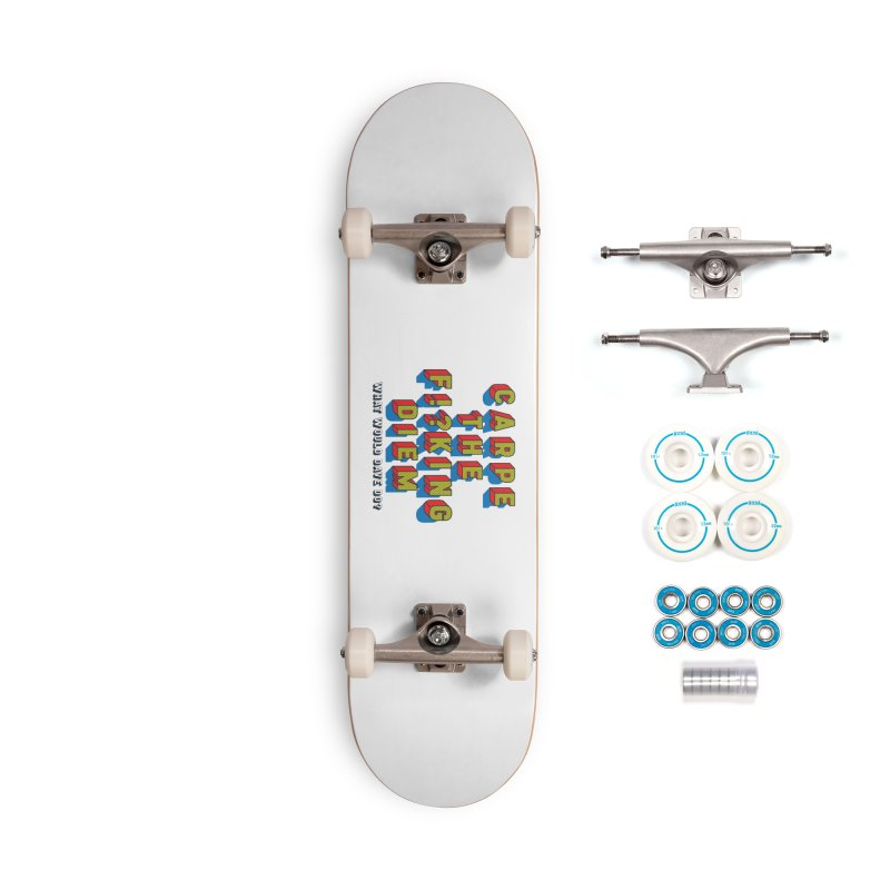Carpe The F!?king Diem Accessories Complete - Basic Skateboard by Dying Out Loud Swag