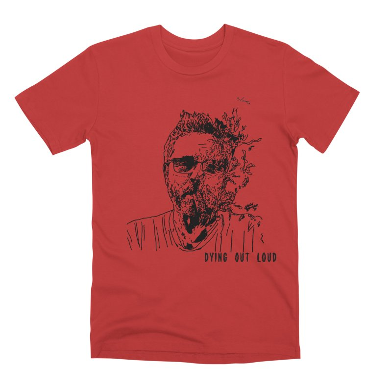 Life, Death & Cigars (Text) Men's Premium T-Shirt by Dying Out Loud Swag