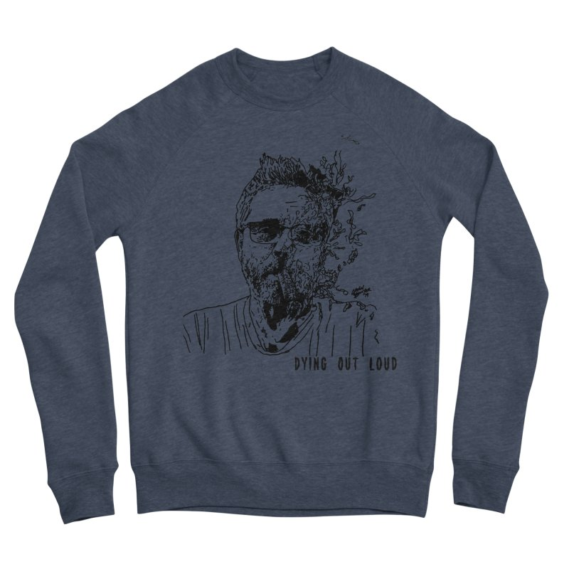 Life, Death & Cigars (Text) Men's Sponge Fleece Sweatshirt by Dying Out Loud Swag