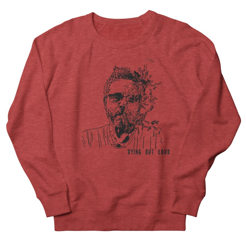 Life, Death & Cigars (Text) Men's French Terry Sweatshirt by Dying Out Loud Swag
