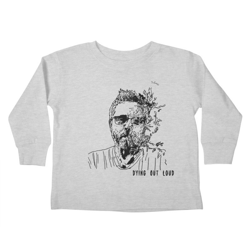 Life, Death & Cigars (Text) Kids Toddler Longsleeve T-Shirt by Dying Out Loud Swag