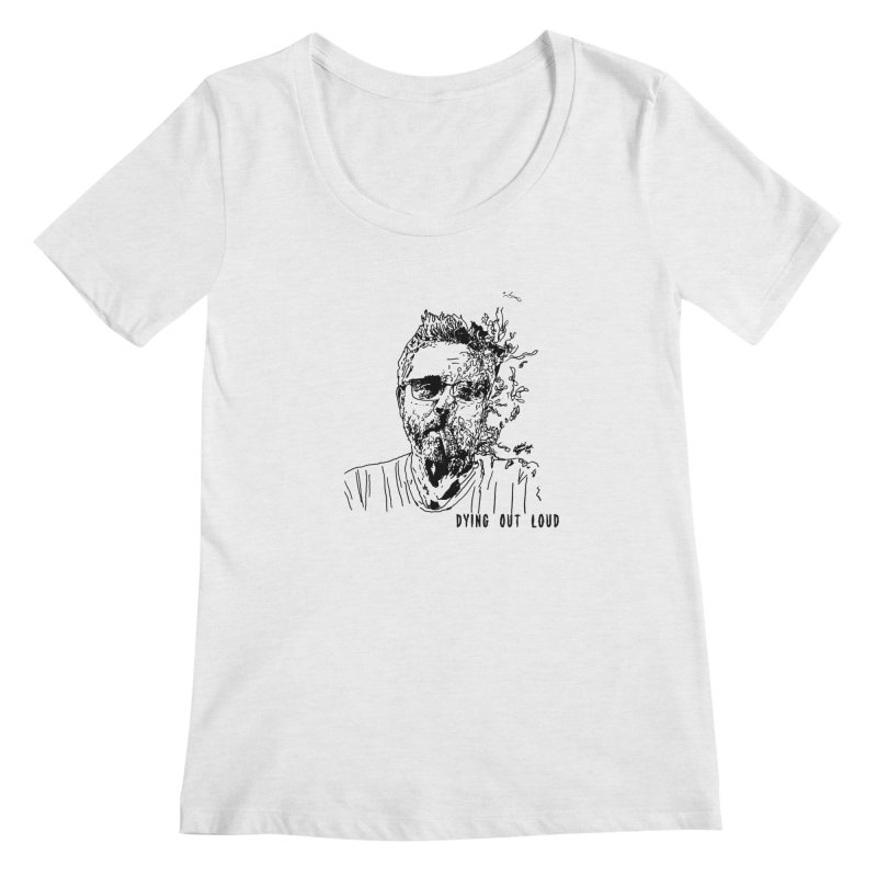 Life, Death & Cigars (Text) Women's Regular Scoop Neck by Dying Out Loud Swag