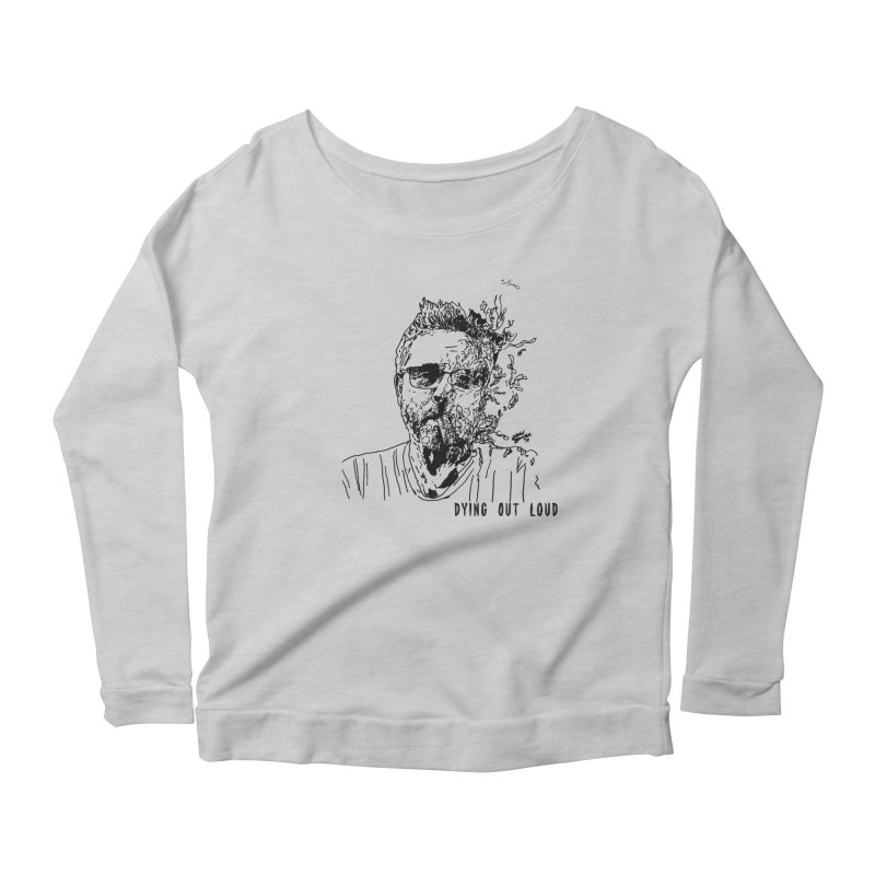 Life, Death & Cigars (Text) Women's Scoop Neck Longsleeve T-Shirt by Dying Out Loud Swag