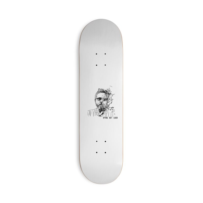 Life, Death & Cigars (Text) Accessories Deck Only Skateboard by Dying Out Loud Swag