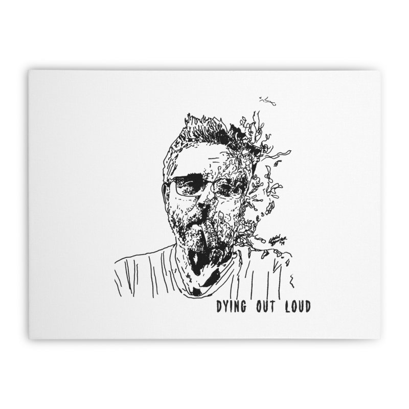 Life, Death & Cigars (Text) Home Stretched Canvas by Dying Out Loud Swag
