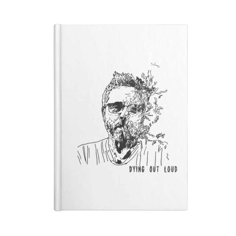 Life, Death & Cigars (Text) Accessories Blank Journal Notebook by Dying Out Loud Swag