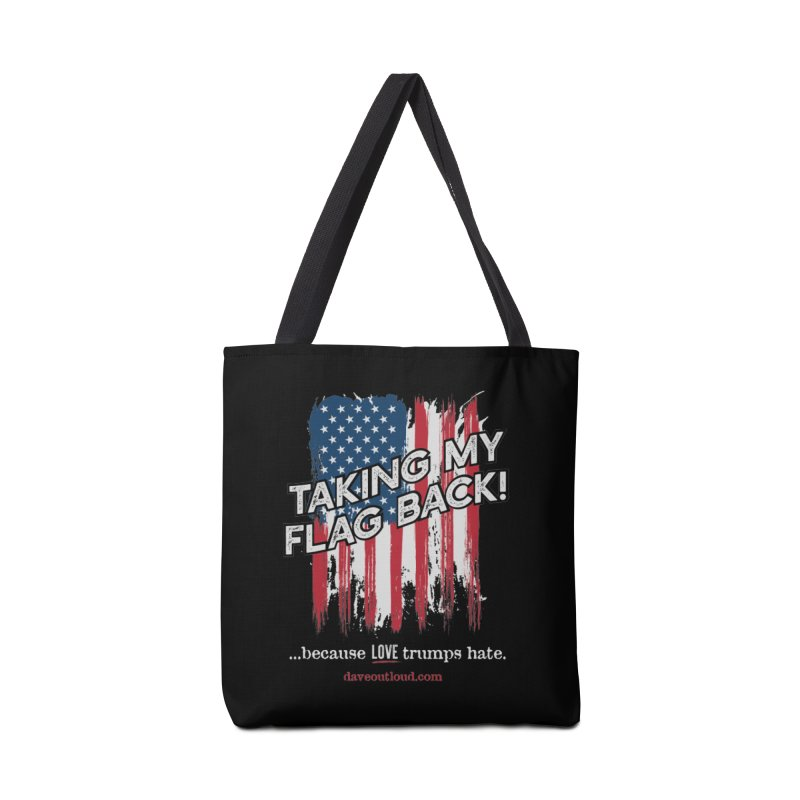 Taking My Flag Back Accessories Bag by Dying Out Loud Swag