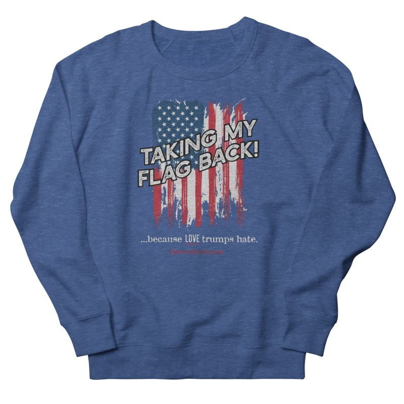 Taking My Flag Back Women's Sweatshirt by Dying Out Loud Swag
