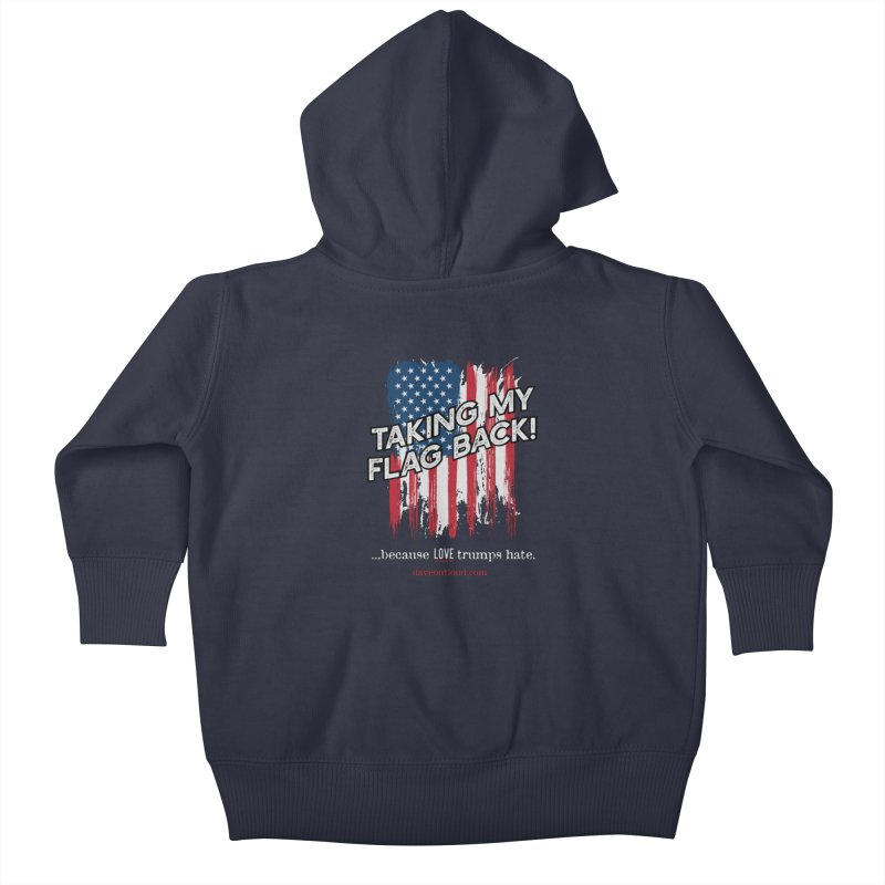 Taking My Flag Back Kids Baby Zip-Up Hoody by Dying Out Loud Swag