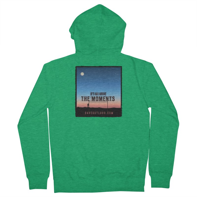 It's About the Moments Women's Zip-Up Hoody by Dying Out Loud Swag