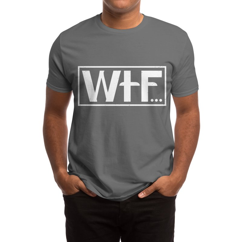 WTF Men's T-Shirt by DYLAN'S SHOP