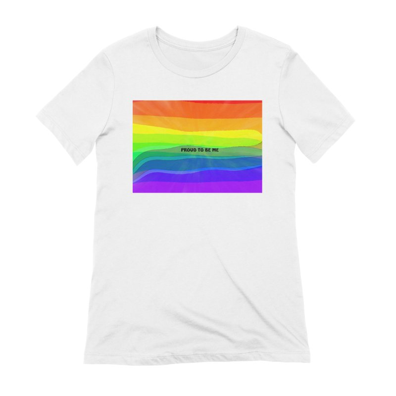 Proud To Be Me Women's T-Shirt by Korok Studios Artist Shop