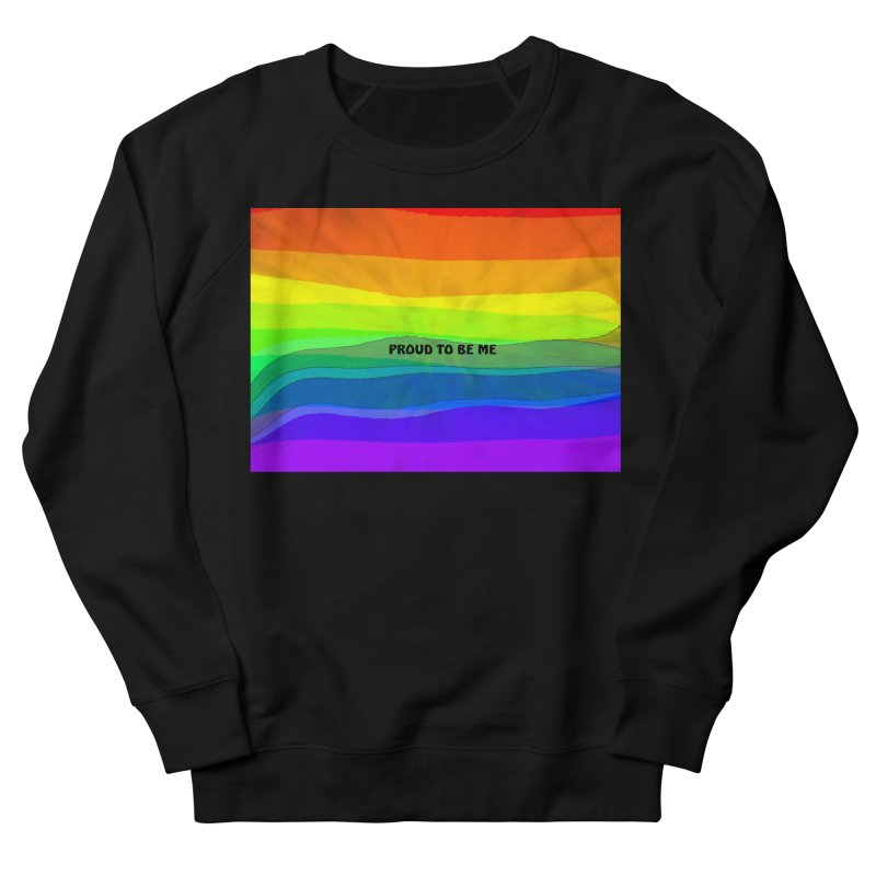 Proud To Be Me Women's French Terry Sweatshirt by Korok Studios Artist Shop