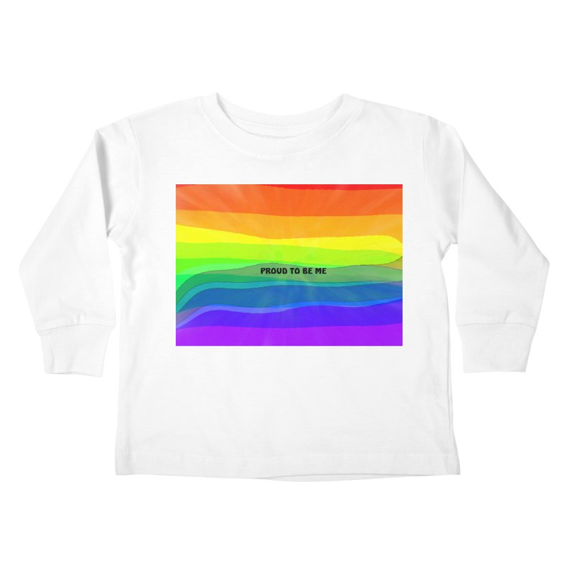 Proud To Be Me Kids Toddler Longsleeve T-Shirt by Korok Studios Artist Shop