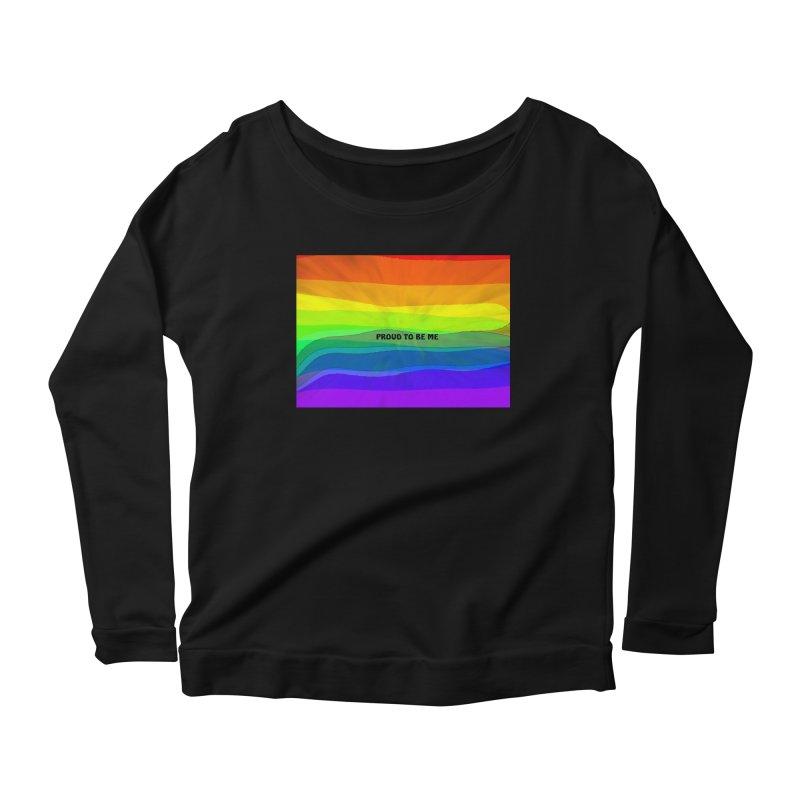 Proud To Be Me Women's Scoop Neck Longsleeve T-Shirt by Korok Studios Artist Shop