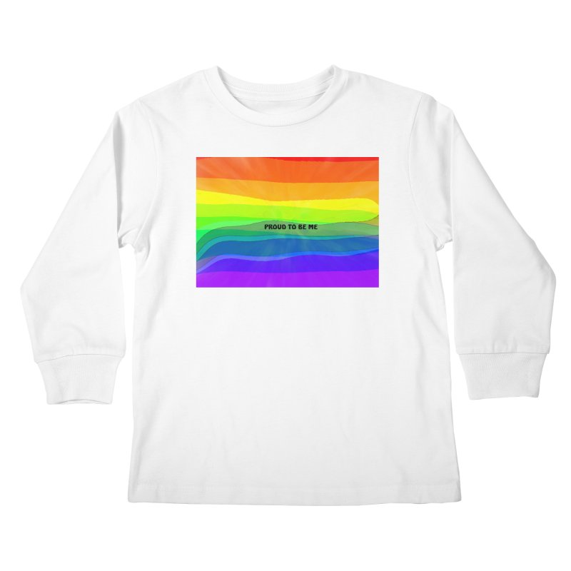 Proud To Be Me Kids Longsleeve T-Shirt by Korok Studios Artist Shop