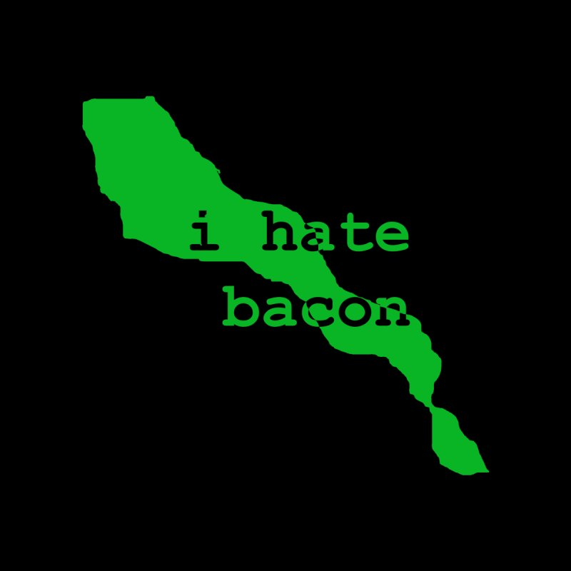 I Hate Bacon Men's T-Shirt by Korok Studios Artist Shop