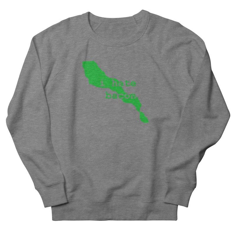 I Hate Bacon Women's Sweatshirt by Korok Studios Artist Shop