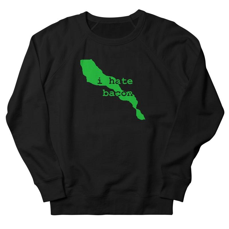 I Hate Bacon Men's French Terry Sweatshirt by Korok Studios Artist Shop