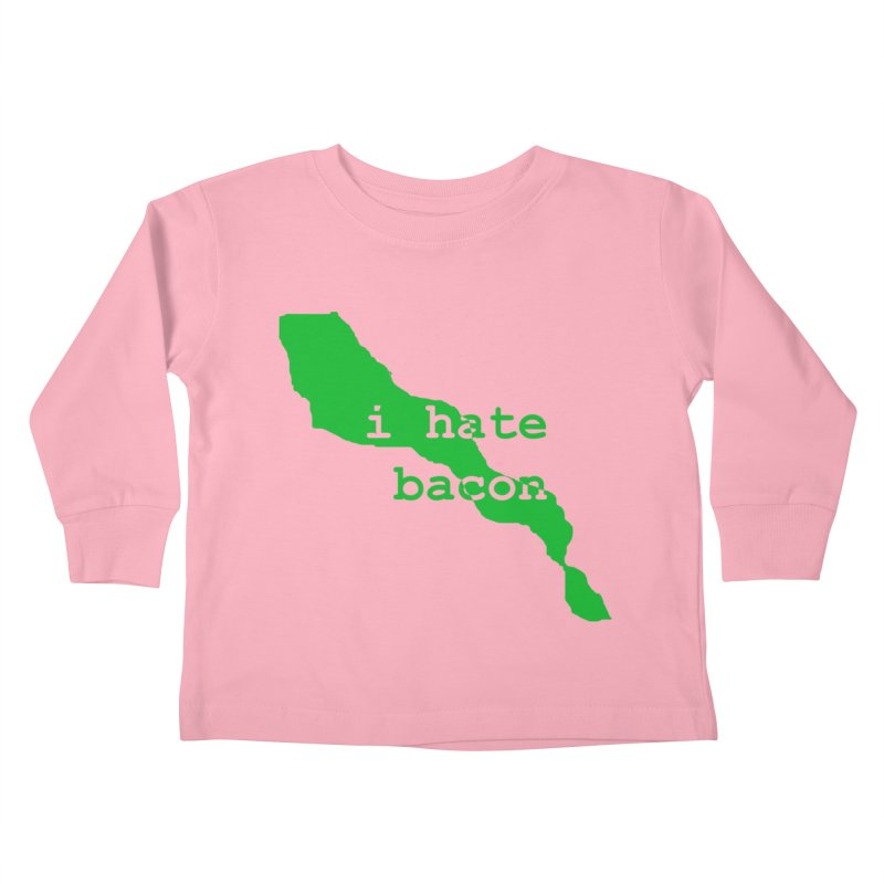 I Hate Bacon Kids Toddler Longsleeve T-Shirt by Korok Studios Artist Shop