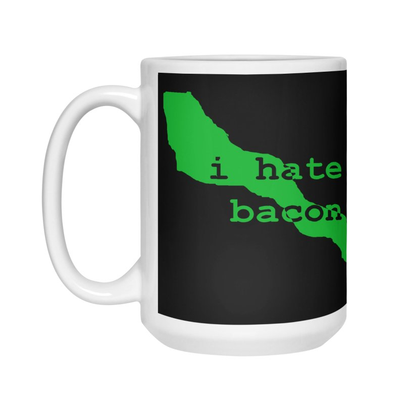I Hate Bacon Accessories Mug by Korok Studios Artist Shop