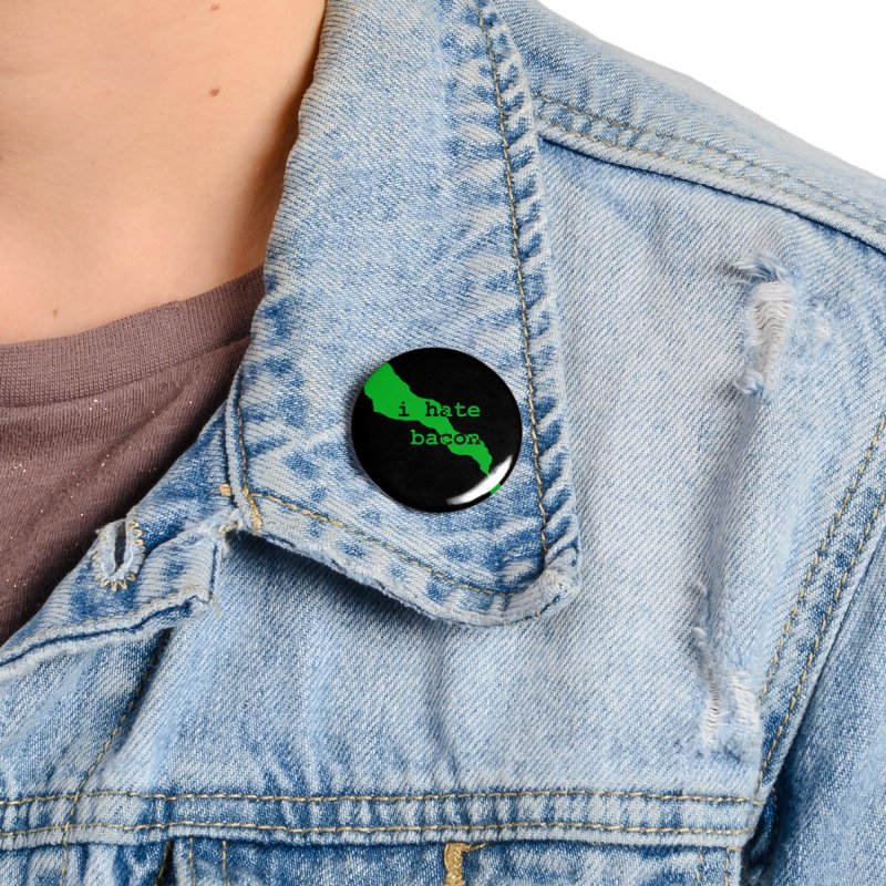 I Hate Bacon Accessories Button by Korok Studios Artist Shop