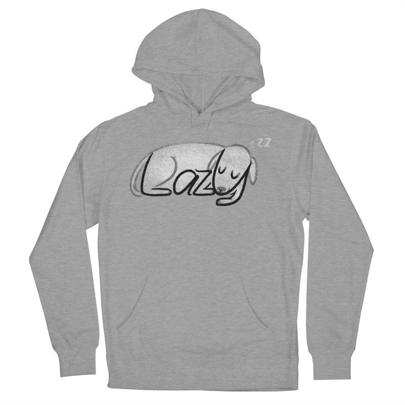 LAZY  Women's Pullover Hoody by dzeri29's Artist Shop