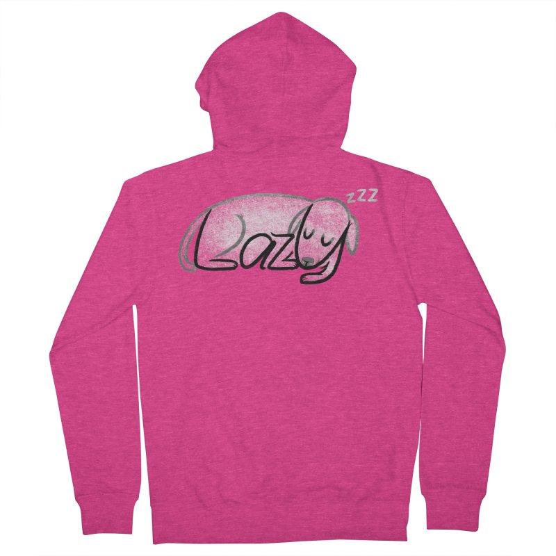 LAZY  Women's Zip-Up Hoody by dzeri29's Artist Shop