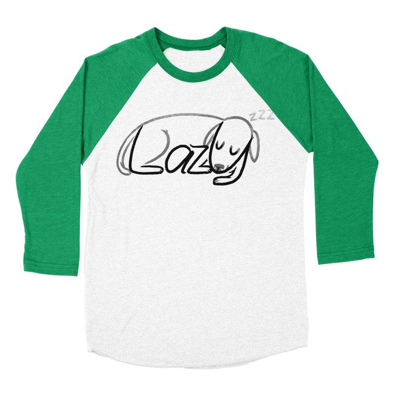LAZY  Women's Baseball Triblend Longsleeve T-Shirt by dzeri29's Artist Shop