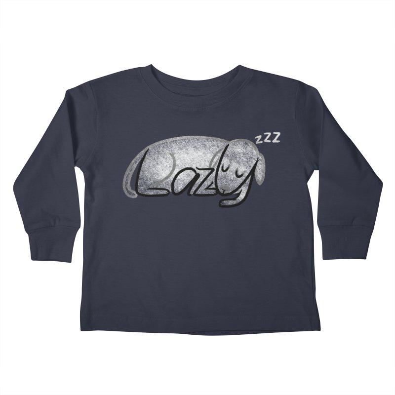 LAZY  Kids Toddler Longsleeve T-Shirt by dzeri29's Artist Shop