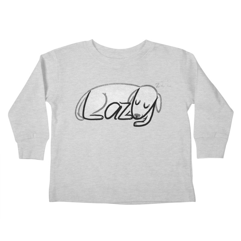 LAZY  Kids Toddler Longsleeve T-Shirt by dzeri29's Artist Shop