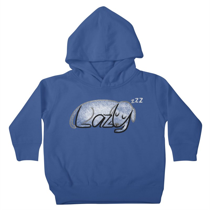 LAZY  Kids Toddler Pullover Hoody by dzeri29's Artist Shop