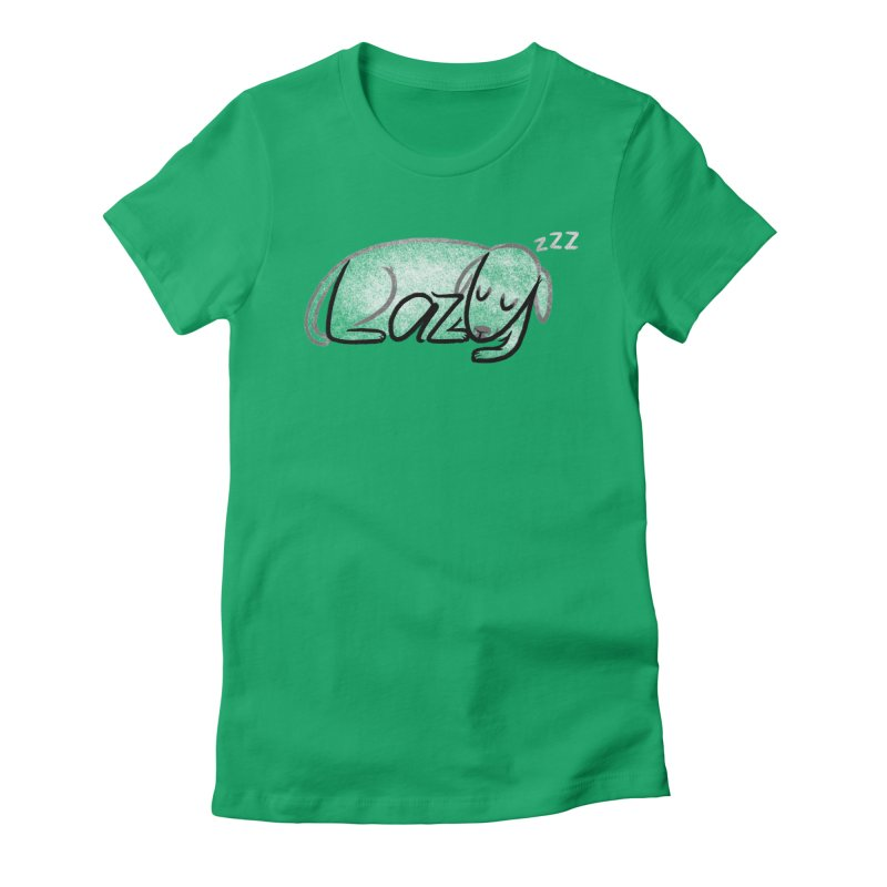 LAZY  Women's Fitted T-Shirt by dzeri29's Artist Shop