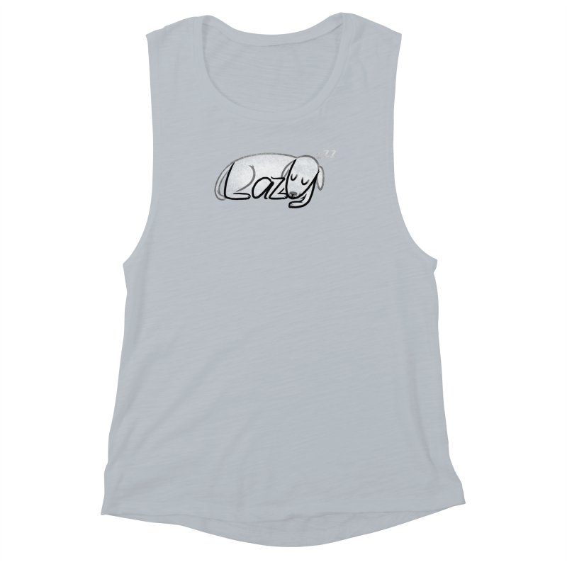 LAZY  Women's Muscle Tank by dzeri29's Artist Shop