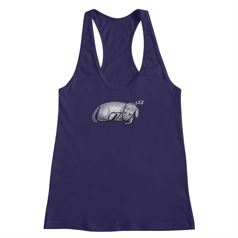LAZY  Women's Racerback Tank by dzeri29's Artist Shop